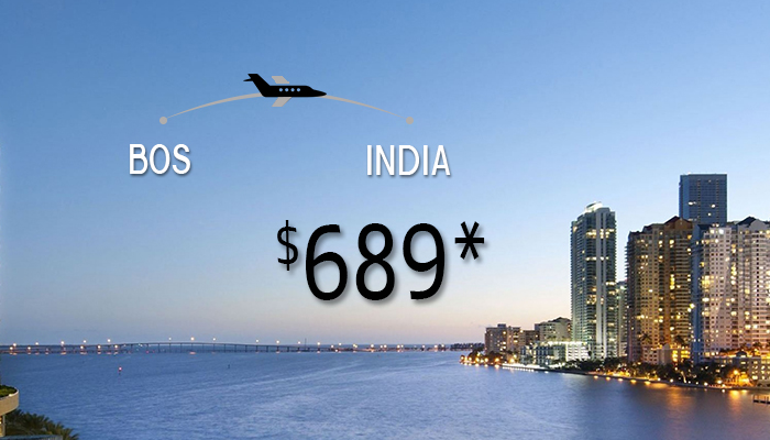 BOSTON To INDIA Round Trip Deals : Fare Starts From $689*