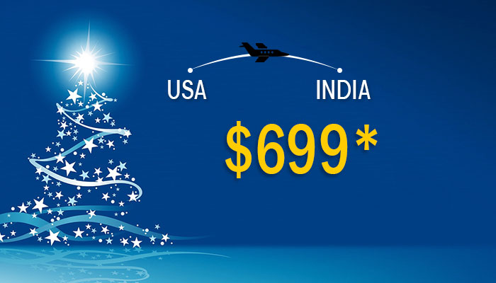 CHRISTMAS TRAVEL OFFERS : USA TO INDIA ROUND TRIP STARTS FROM $699*